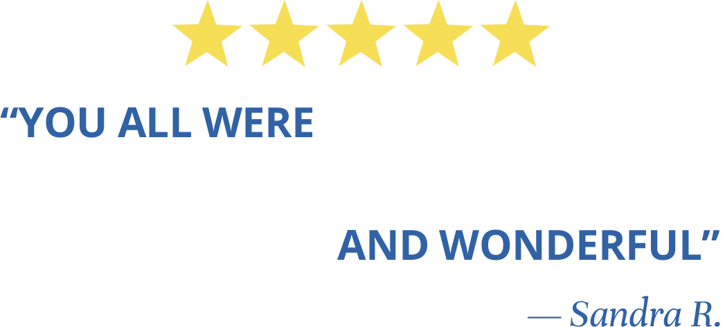 You all were super excellent and wonderful - Sandra R.
